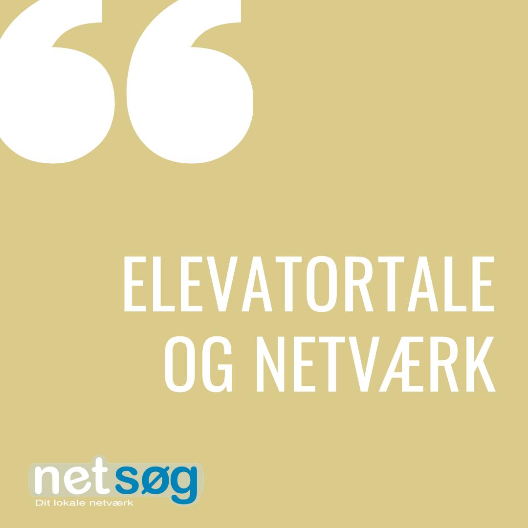 Elevatortale og netværk