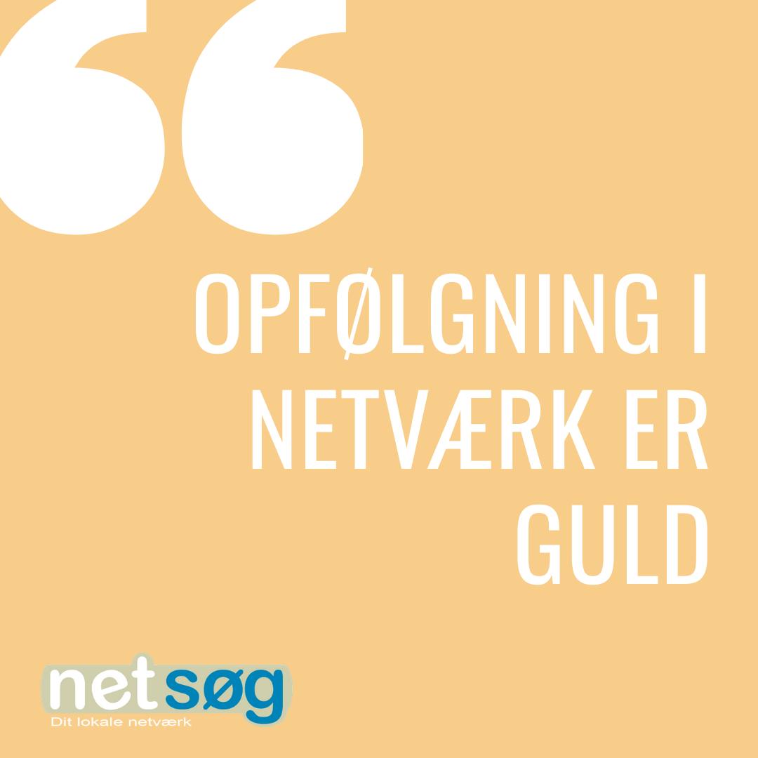 Opfølgning i netværk er guld